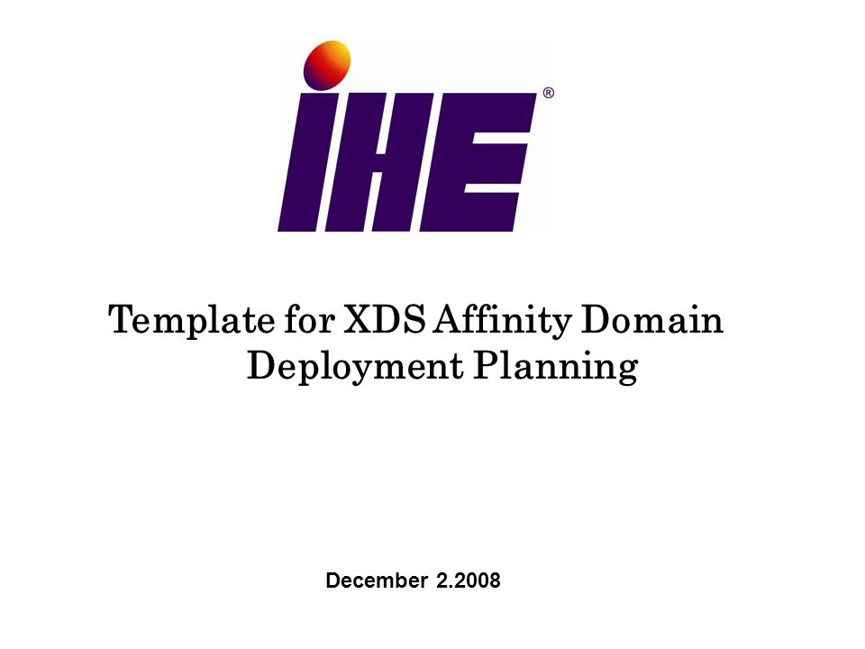 Template for XDS Affinity Domain Deployment Planning December 2.2008