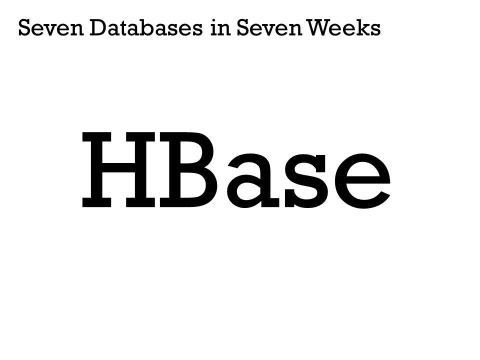 Seven Databases in Seven Weeks HBase