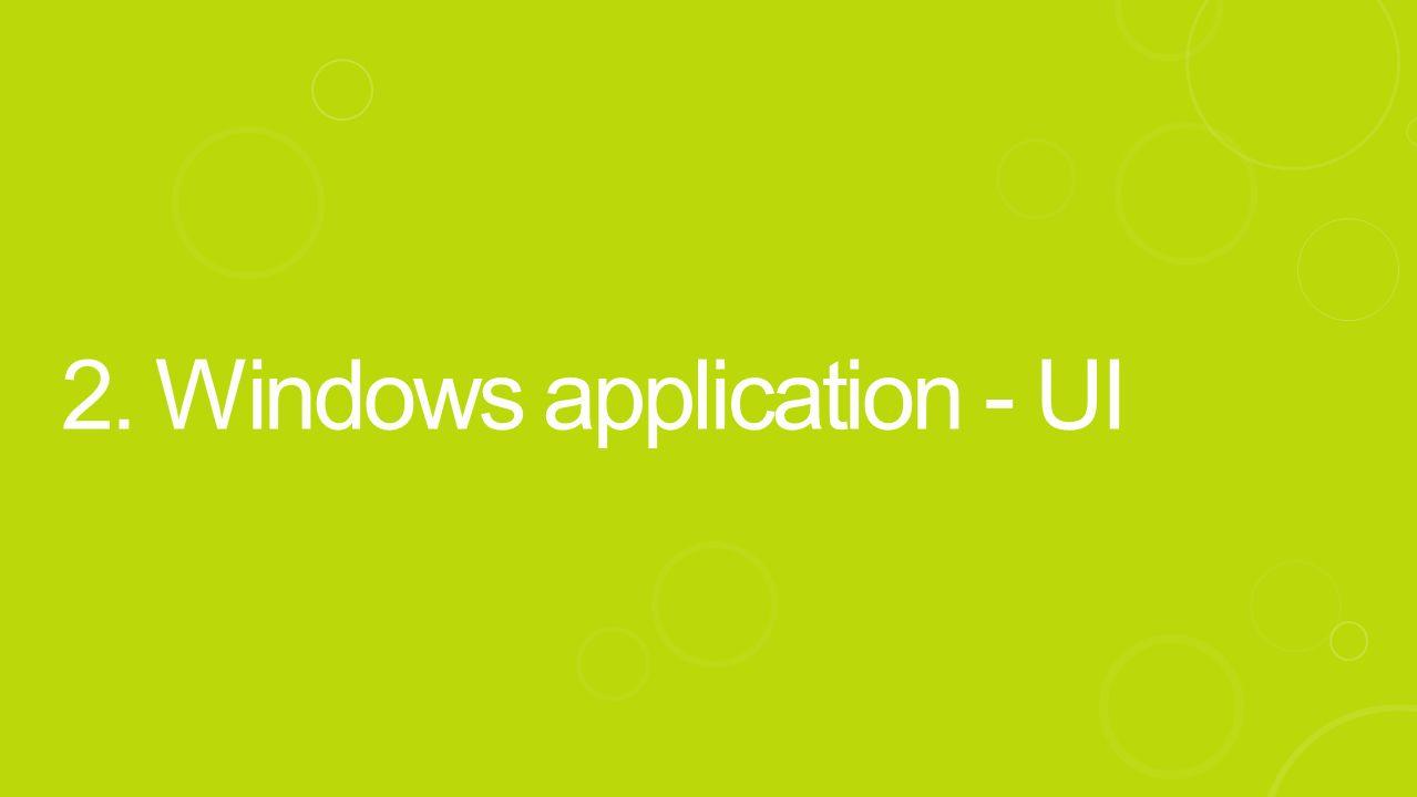 2. Windows application - UI
