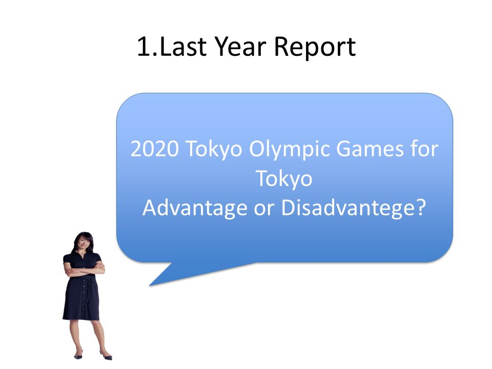 2020 Tokyo Olympic Games for Tokyo Advantage or Disadvantege.
