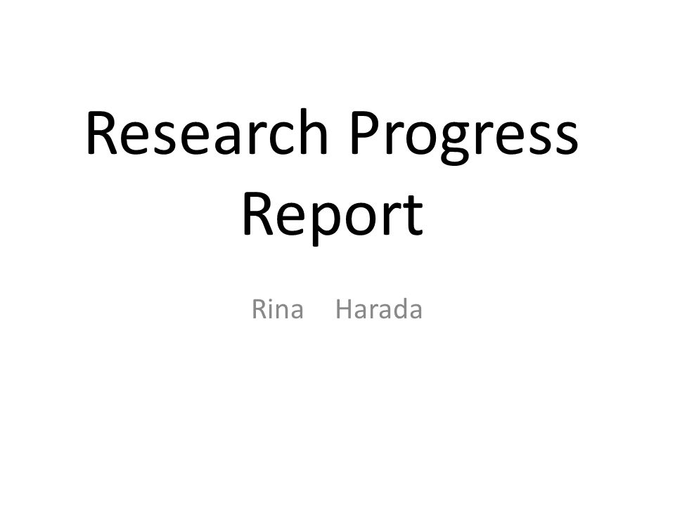 Research Progress Report Rina Harada