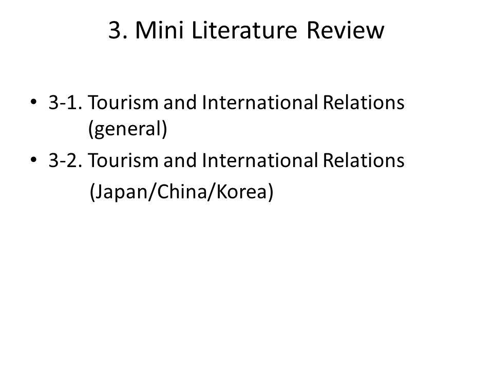 3. Mini Literature Review 3-1. Tourism and International Relations (general) 3-2.